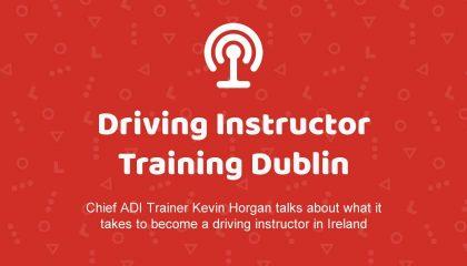 Driving Instructor Training Dublin (Podcast)