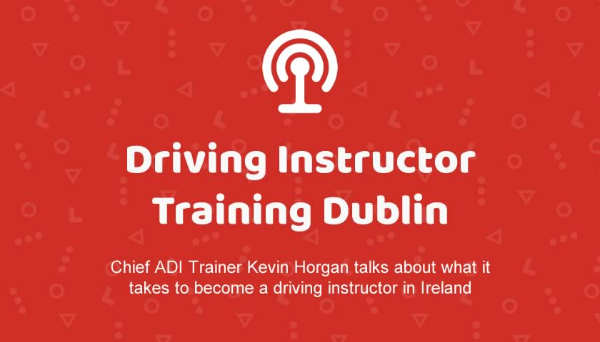 Driving Instructor Training Dublin (Podcast)
