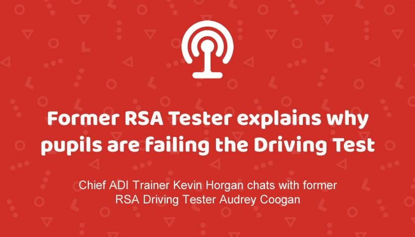 Former RSA Driving Tester Explains why Pupils Fail (Podcast)